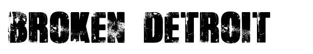 Broken Detroit
